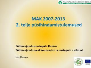 MAK 2007-2013  2. telje püsihindamistulemused