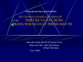 Giáo viên hướng  dẫn:Hồ Thị Hương Thơm Nhóm sinh viên:  1.Bùi Tuấn Dương