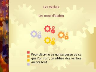 Les Verbes Les mots d'action