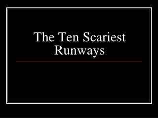 The Ten Scariest Runways