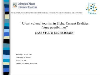 PRO-ACTIVE MANAGEMENT OF THE IMPACT OF CULTURAL TOURISM UPON URBAN RESOURCES AND ECONOMIES