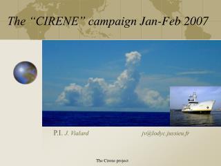 "The ""CIRENE"" campaign	Jan-Feb 2007"