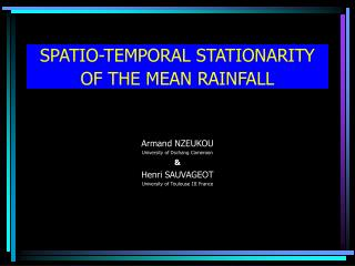 SPATIO-TEMPORAL STATIONARITY OF THE MEAN RAINFALL
