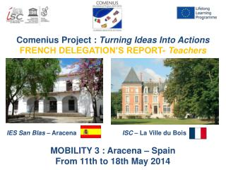 Comenius Project :  Turning Ideas Into  Actions FRENCH DELEGATION'S REPORT-  Teachers