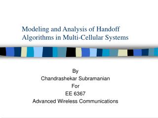 Modeling and Analysis of Handoff Algorithms in Multi-Cellular Systems