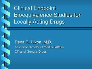 Clinical Endpoint  Bioequivalence Studies for Locally Acting Drugs