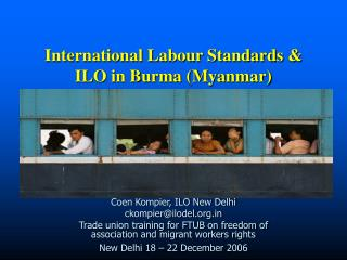 International Labour Standards & ILO in Burma (Myanmar)