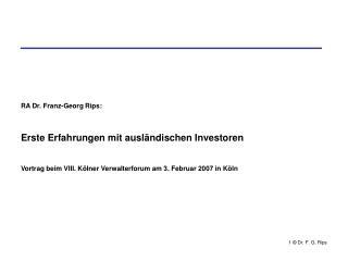 RA Dr. Franz-Georg Rips: Erste Erfahrungen mit ausländischen Investoren