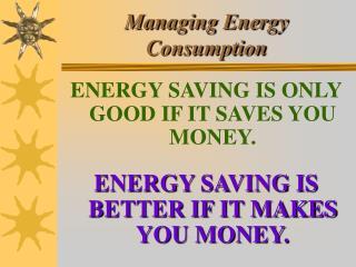 Managing Energy Consumption