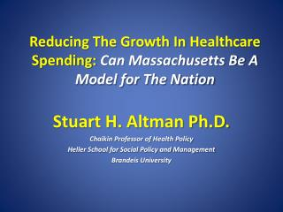 Reducing The Growth In  Healthcare  Spending:  Can Massachusetts Be A Model for The Nation
