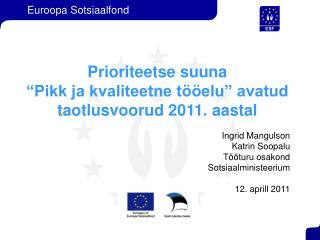 """Prioriteetse suuna  """"Pikk ja kvaliteetne tööelu"""" avatud taotlusvoorud 2011. aastal"""