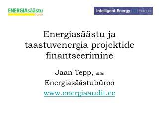 Energiasäästu ja taastuvenergia projektide finantseerimine