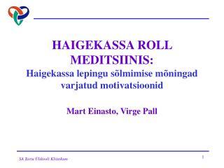 HAIGEKASSA ROLL MEDITSIINIS: Haigekassa lepingu sõlmimise mõningad varjatud motivatsioonid