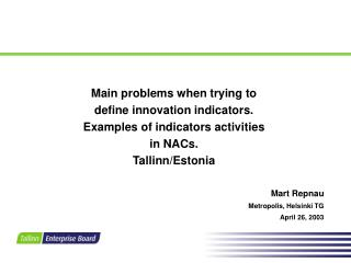 M ain problems when trying to define innovation indicators. Examples of indicators activities