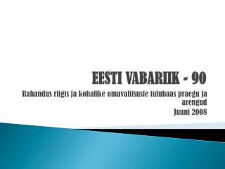 EESTI VABARIIK - 90
