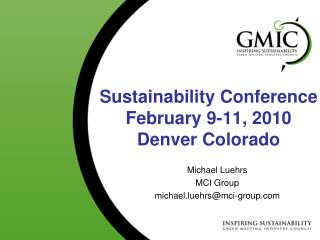 Sustainability Conference February 9-11, 2010 Denver Colorado