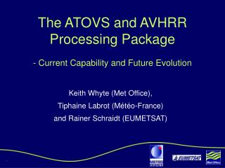 The ATOVS and AVHRR Processing Package - Current Capability and Future Evolution