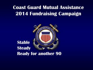 Coast Guard Mutual Assistance 2014 Fundraising Campaign