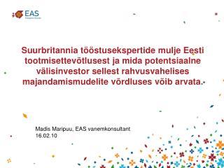 Madis Maripuu, EAS vanemkonsultant 16.02.10