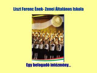 Liszt Ferenc Ének- Zenei Általános Iskola