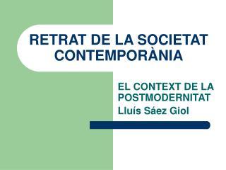 RETRAT DE LA SOCIETAT CONTEMPOR�NIA