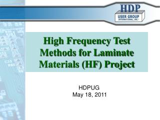 High Frequency Test Methods for Laminate Materials (HF) Project