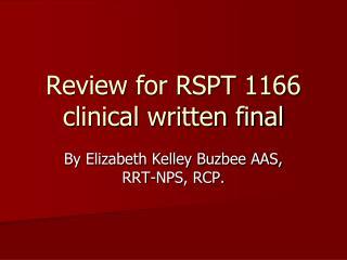 Review for RSPT 1166 clinical written final