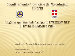 Capitolo 1 : Elementi di telecomunicazioni in emergenza Primo Incontro:
