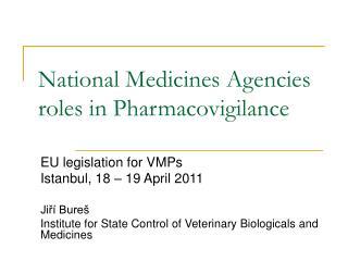 Nat ional  Medicines Agencies roles in Pharmacovigilance