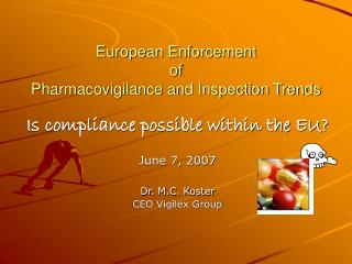 European Enforcement  of  Pharmacovigilance and Inspection Trends