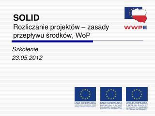 SOLID Rozliczanie projektów – zasady przepływu środków, WoP