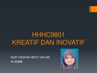 HHHC9801 KREATIF DAN INOVATIF