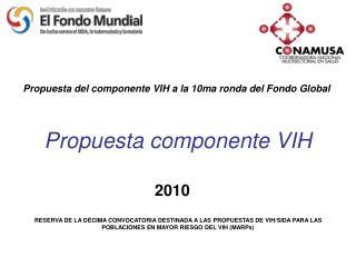 Propuesta componente VIH