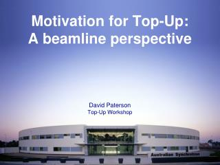 Motivation for Top-Up: A beamline perspective