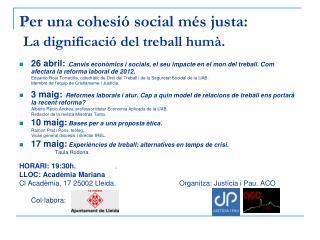 Per una cohesi� social m�s justa: La dignificaci� del treball hum�.