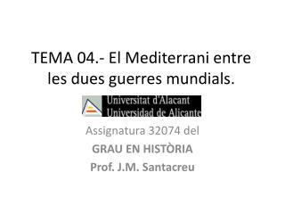 TEMA 04.- El Mediterrani entre les dues guerres mundials.