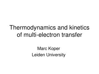 Thermodynamics and kinetics of multi-electron transfer