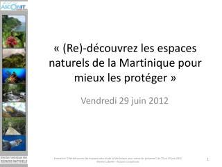 «( Re )-découvrez les espaces naturels de la Martinique pour mieux les protéger»