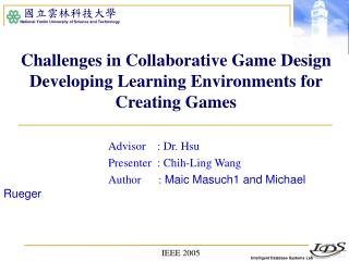 Challenges in Collaborative Game Design Developing Learning Environments for Creating Games
