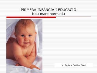 PRIMERA INFÀNCIA I EDUCACIÓ Nou marc normatiu
