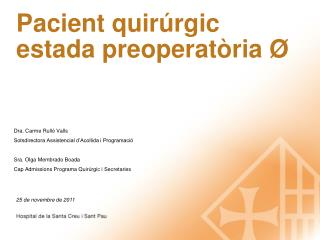 Pacient quirúrgic estada preoperatòria  Ø