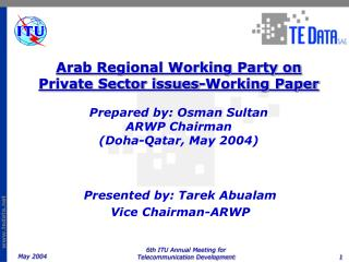 Presented by: Tarek Abualam Vice Chairman-ARWP