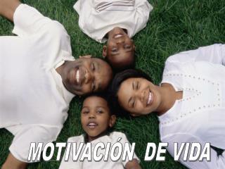 MOTIVACIÓN  DE VIDA