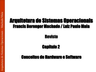 Arquitetura de Sistemas Operacionais – Machado/Maia