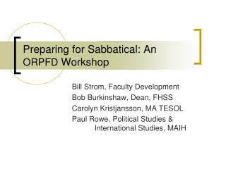 Preparing for Sabbatical: An  ORPFD  Workshop