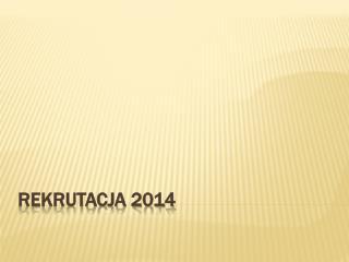 Rekrutacja 2014
