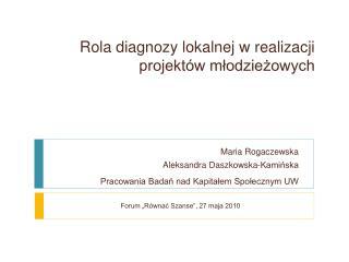 Rola diagnozy lokalnej w realizacji projektów młodzieżowych
