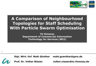 A Comparison of  Neighbourhood  Topologies for Staff Scheduling With Particle Swarm  Optimisation