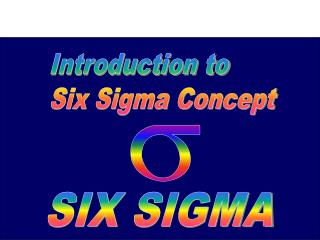 Introduction to  Six Sigma Concept