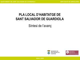 PLA LOCAL D'HABITATGE DE  SANT SALVADOR DE GUARDIOLA